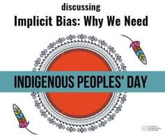 Implicit Bias: Why We Need Indigenous People's Day